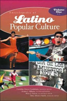 Encyclopedia of Latino Popular Culture [2 volumes]