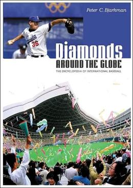 Diamonds around the Globe: The Encyclopedia of International Baseball