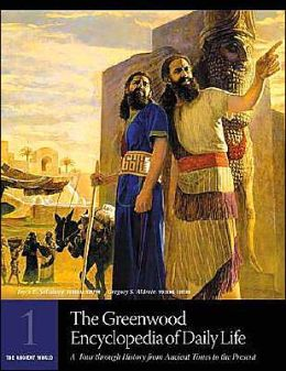 The Greenwood Encyclopedia of Daily Life [6 volumes]: A Tour through History from Ancient Times to the Present