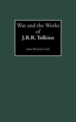 War and the Works of J.R.R. Tolkien