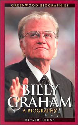 Billy Graham: A Biography