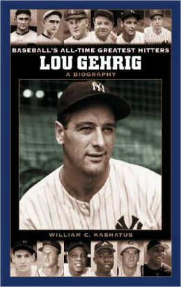 Lou Gehrig (Baseball's All-Time Greatest Hitters Series)