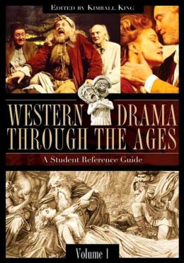 Western Drama through the Ages [Two Volumes] [2 volumes]: A Student Reference Guide