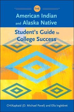 The American Indian and Alaska Native Student's Guide to College Success