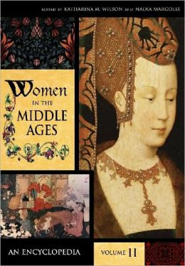 Women in the Middle Ages: An Encyclopedia