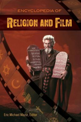 Encyclopedia of Religion and Film
