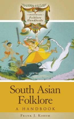 South Asian Folklore: A Handbook