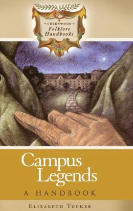 Campus Legends: A Handbook (Greenwood Folklore Handbooks Series)