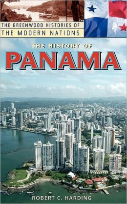 History of Panama (Greenwood Histories of the Modern Nations Series)
