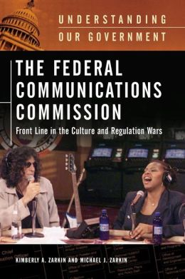 The Federal Communications Commission: Front Line in the Culture and Regulation Wars
