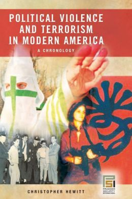 Political Violence and Terrorism in Modern America: A Chronology