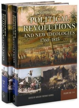 Encyclopedia of the Age of Political Revolutions and New Ideologies, 1760-1815 [Two Volumes] [2 volumes]