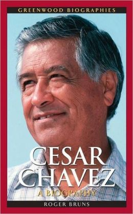 Cesar Chavez: A Biography