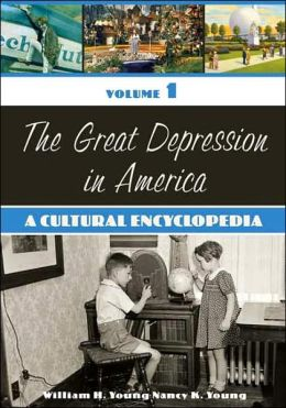 The Great Depression in America [Two Volumes] [2 volumes]: A Cultural Encyclopedia