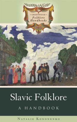 Slavic Folklore: A Handbook