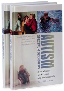 Autism Spectrum Disorders [Two Volumes] [2 volumes]: A Handbook for Parents and Professionals