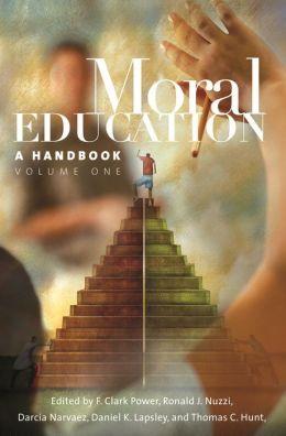 Moral Education [Two Volumes] [2 volumes]: A Handbook