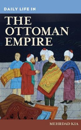 Daily Life in the Ottoman Empire