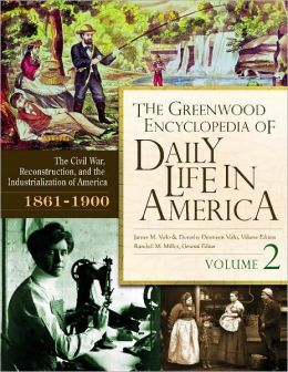 The Greenwood Encyclopedia of Daily Life in America, Volume 2