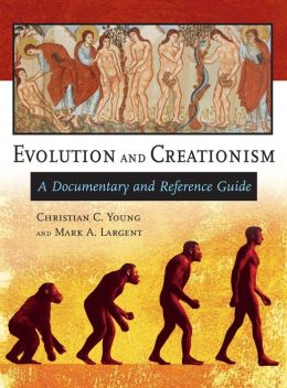 Evolution and Creationism: A Documentary and Reference Guide