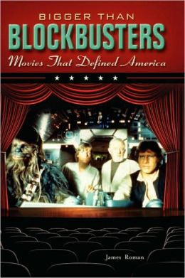 Bigger Than Blockbusters: Movies That Defined America