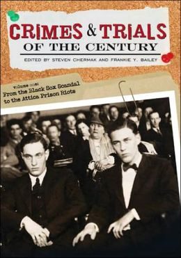 Crimes and Trials of the Century [Two Volumes] [2 volumes]