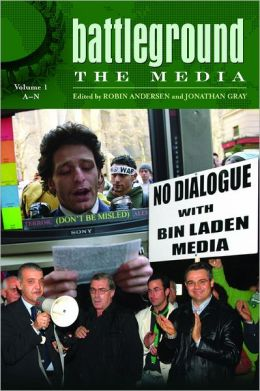 Battleground: The Media [Two Volumes] [2 volumes]