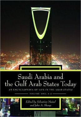 Saudi Arabia and the Gulf Arab States Today [2 volumes]: An Encyclopedia of Life in the Arab States
