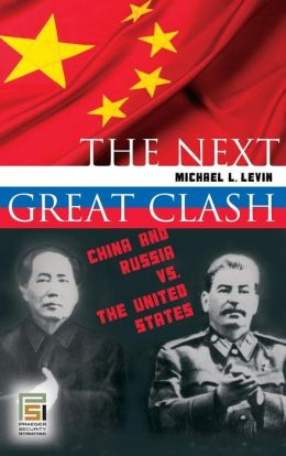 The Next Great Clash: China and Russia vs. the United States