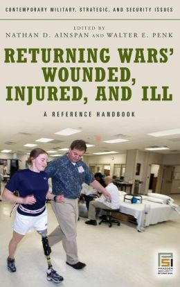 Returning Wars' Wounded, Injured, and Ill: A Reference Handbook
