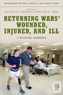Returning Wars' Wounded, Injured, and Ill: A Reference Handbook (Contemporary Military, Strategic, and Security Issues Series)