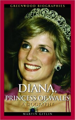 Diana, Princess of Wales: A Biography (Greenwood Biographies Series)