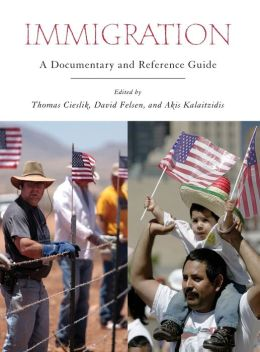 Immigration: A Documentary and Reference Guide