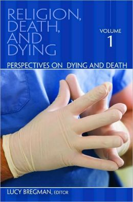 Religion, Death, and Dying: Perspectives on Dying And Death