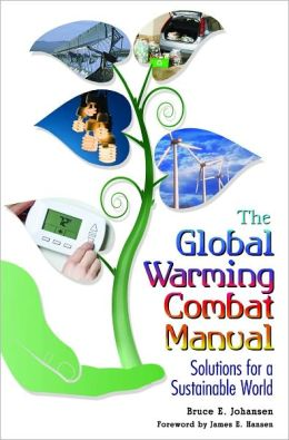Global Warming Combat Manual: Solutions for a Sustainable World