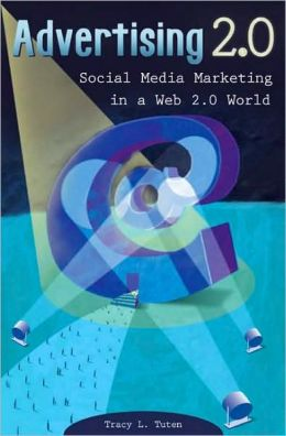 Advertising 2.0: Social Media Marketing in a Web 2.0 World
