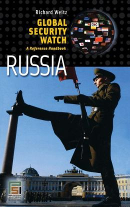 Global Security Watch - Russia: A Reference Handbook