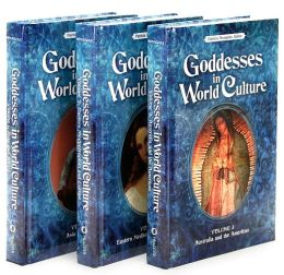 Goddesses in World Culture [3 volumes]