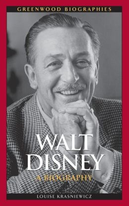Walt Disney: A Biography