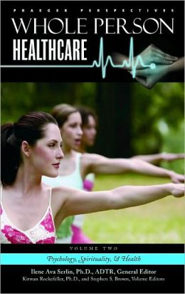 Whole Person Healthcare: Volume 2, Psychology, Spirituality, and Health