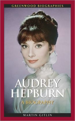 Audrey Hepburn: A Biography (Greenwood Biographies Series)