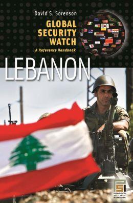Global Security Watch Lebanon: A Reference Handbook
