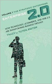 Enterprise 2.0: How Technology, Ecommerce, and Web 2.0 Are Transforming Business Virtually