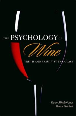 Psychology of Wine: Truth and Beauty by the Glass