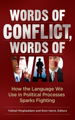 Words of Conflict, Words of War: How the Language We Use in Political Processes Sparks Fighting