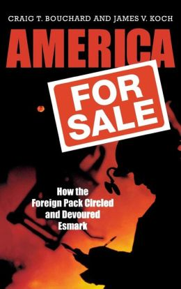 America for Sale: How the Foreign Pack Circled and Devoured Esmark
