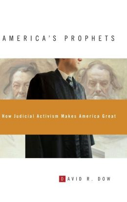 America's Prophets: How Judicial Activism Makes America Great