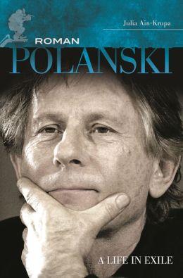 Roman Polanski: A Life in Exile
