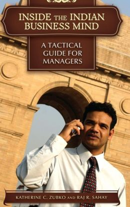 Inside the Indian Business Mind: A Tactical Guide for Managers