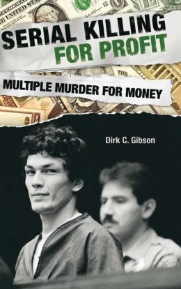 Serial Killing for Profit: Multiple Murder for Money